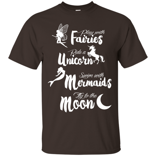 Play with Fairies Ride a Unicorn Swim with Mermaids Fly to the Moon Cotton T-Shirt - TeachersLoungeShop - 3