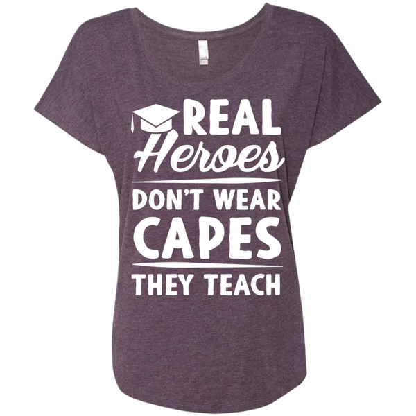 Real Heroes Dont wear capes They Teach  Next Level Ladies Triblend Dolman Sleeve - TeachersLoungeShop - 6