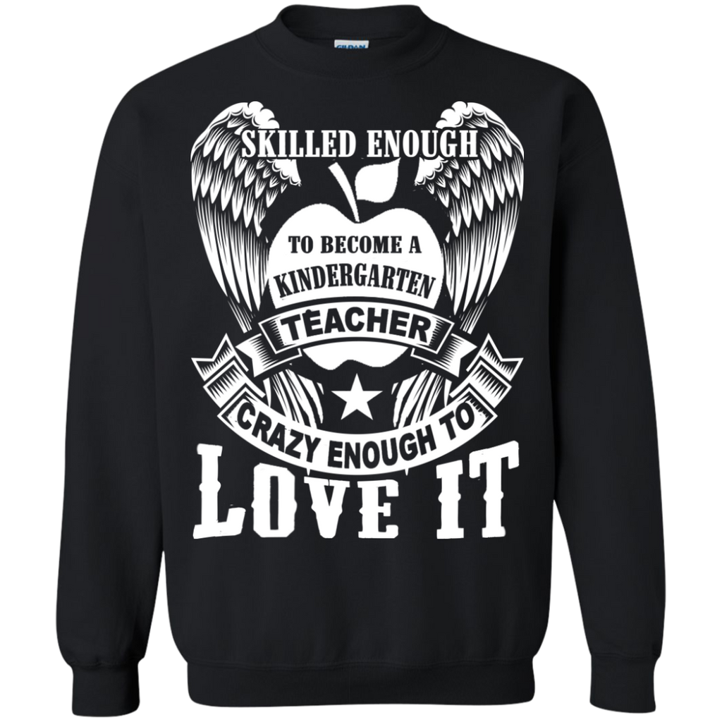 Skilled Enough to become a Kindergarten Teacher Crewneck Pullover Sweatshirt  8 oz - TeachersLoungeShop - 1