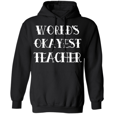 World's Okayest Teacher  Pullover Hoodie 8 oz.