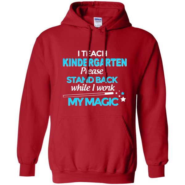 I Teach Kindergarten Please Stand Back While I Work My Magic Pullover Hoodie 8 oz - TeachersLoungeShop - 11