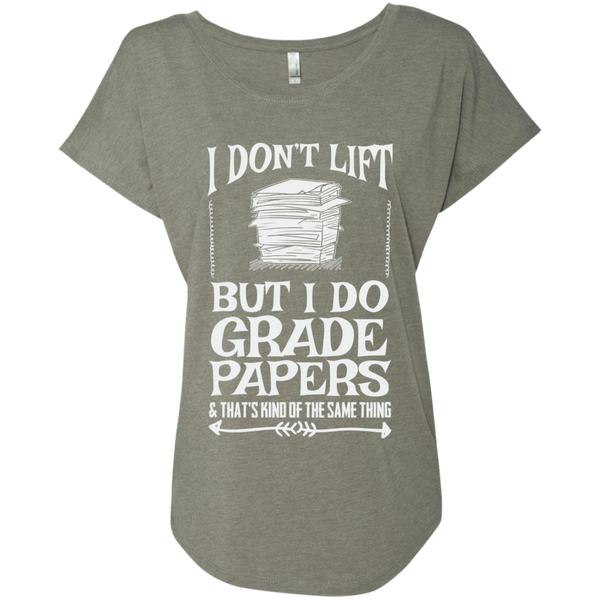 I Dont Lift But I Do Grade Papers    Level Ladies Triblend Dolman Sleeve - TeachersLoungeShop - 3