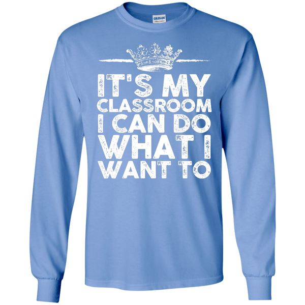 It's My Classroom I can do what i want to  Ultra Cotton Tshirt - TeachersLoungeShop - 5