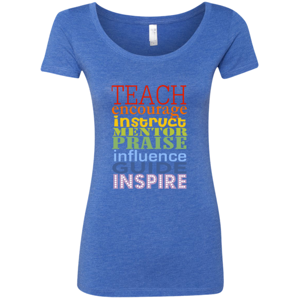 Teach Encourage Instruct Mentor Praise Influence Guide Inspire Next Level Ladies Triblend Scoop - TeachersLoungeShop - 1