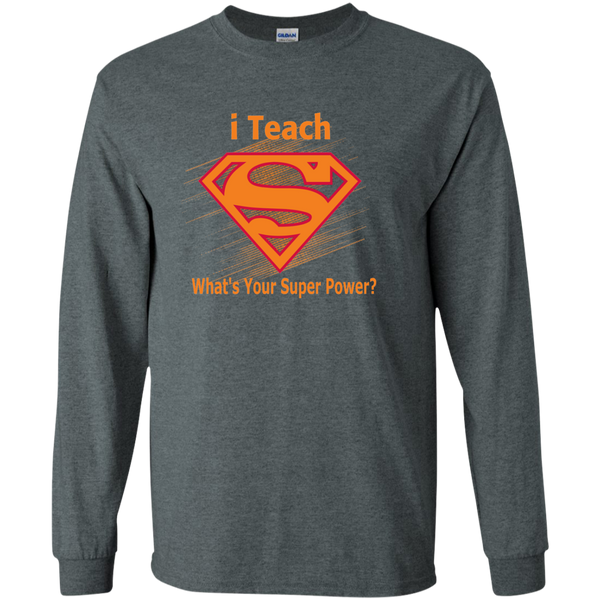 i Teach What's Your Superpower LS Ultra Cotton Tshirt - TeachersLoungeShop - 7