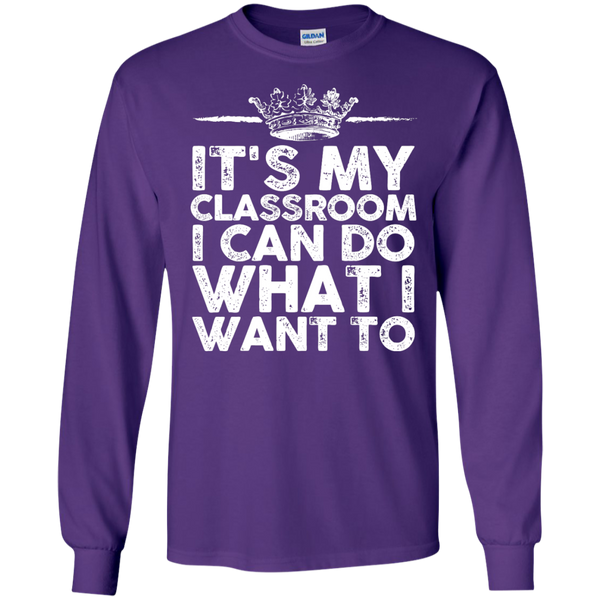 It's My Classroom I can do what i want to  Ultra Cotton Tshirt - TeachersLoungeShop - 11