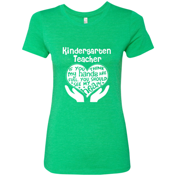 Kindergarten Teacher If You Think My Hands Are Full You Should See My Heart Next Level Ladies Triblend T-Shirt - TeachersLoungeShop - 2