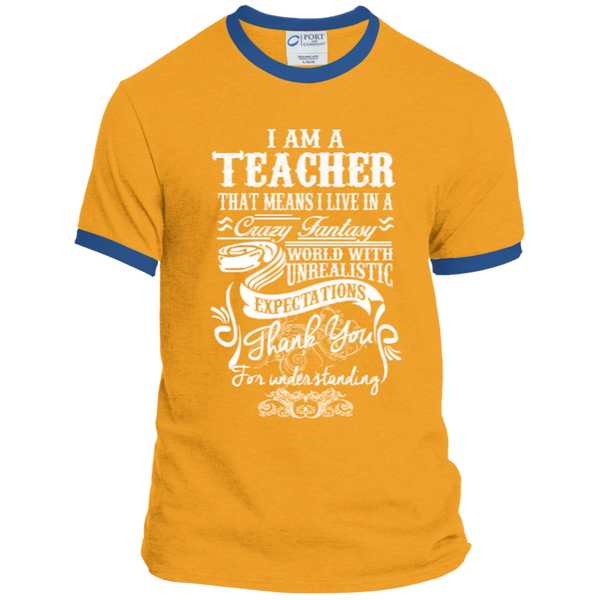 I Am a Teacher That Means I Live in a Crazy Fantasy World with Unrealistic Expectations Ringer Tee - TeachersLoungeShop - 6