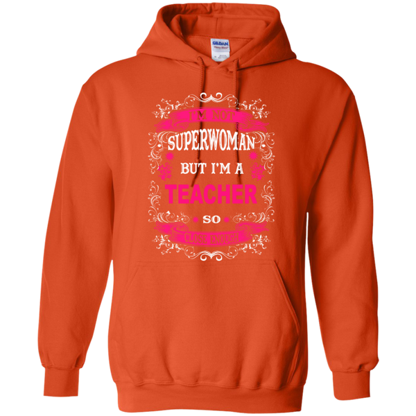 I'm not a Superwoman but I'm a Teacher so Close Enough T-shirt Hoodie - TeachersLoungeShop - 9