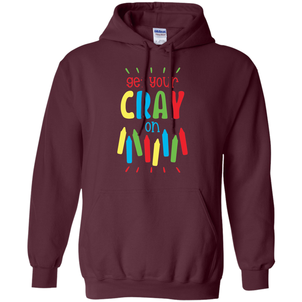 Get your Cray  On  Hoodie