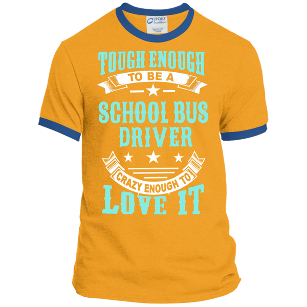 Tough Enough to be a School Bus Driver Crazy Enough to Love It Ringer Tee - TeachersLoungeShop - 4