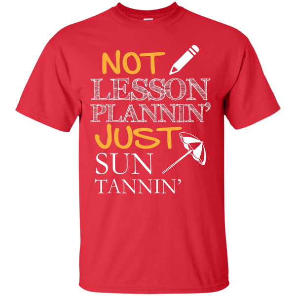 Not Lesson Plannin' Just Sun Tannin'  T-Shirt - TeachersLoungeShop - 8
