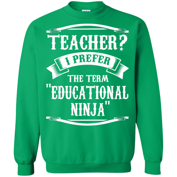 Teacher i Prefer the term Educational Ninja   Crewneck Pullover Sweatshirt  8 oz - TeachersLoungeShop - 9