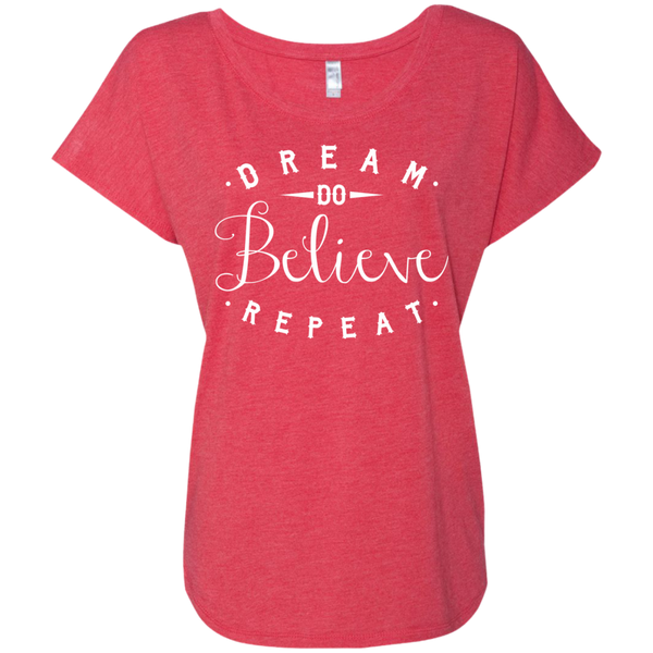 Dream Do Believe Repeat  Next  Level Ladies Triblend Dolman Sleeve - TeachersLoungeShop - 8