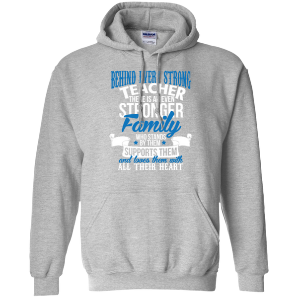 Behind Every Strong Teacher There Is An Even Stronger Family Pullover Hoodie 8 oz - TeachersLoungeShop - 2
