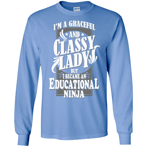 I'm a Graceful and Classy Lady but I became an Educational Ninja LS Ultra Cotton Tshirt - TeachersLoungeShop - 5