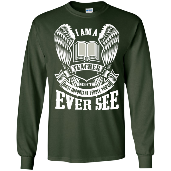 I am a Teacher One of the Most Important People You'll Ever See LS Ultra Cotton Tshirt - TeachersLoungeShop - 2
