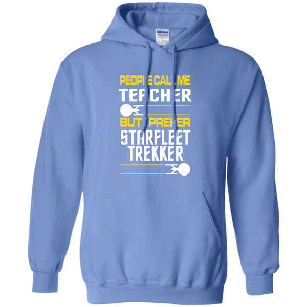 People Call Me Teacher But I Prefer Starfleet Trekker Pullover Hoodie 8 oz - TeachersLoungeShop - 4