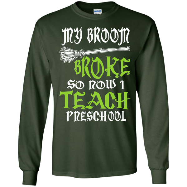 My Broom Broke So Now I Teach Preschool LS Ultra Cotton Tshirt - TeachersLoungeShop - 3