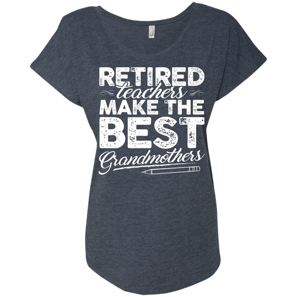 Retired Teachers make the best grandmothers  Level Ladies Triblend Dolman Sleeve - TeachersLoungeShop - 5