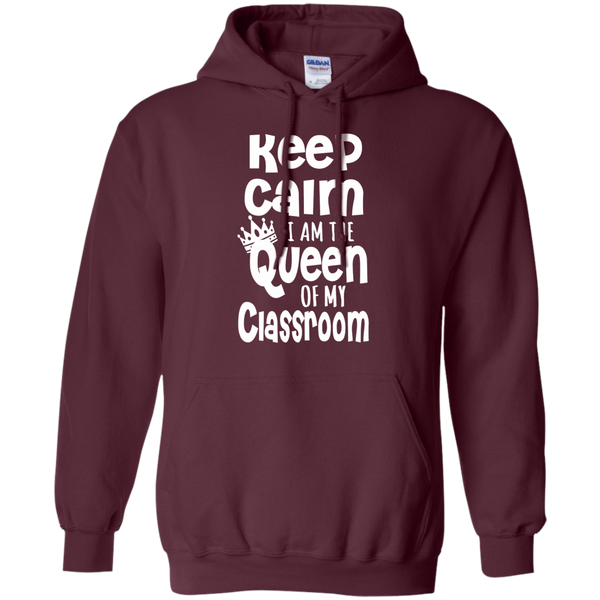 Keep Calm I am the Queen of My Classroom Pullover Hoodie 8 oz - TeachersLoungeShop - 10