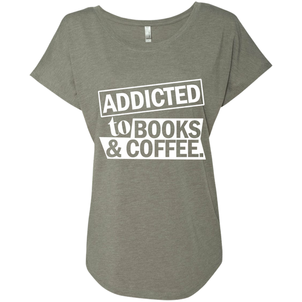 Addicted to Books and Coffee Next Level Ladies Triblend Dolman Sleeve - TeachersLoungeShop - 4