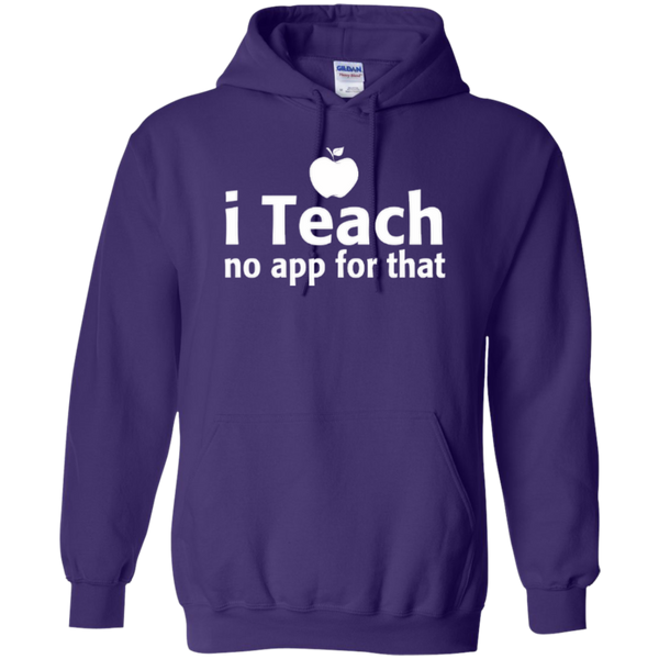 I Teach No App For That Teacher T-shirt Hoodie - TeachersLoungeShop - 10