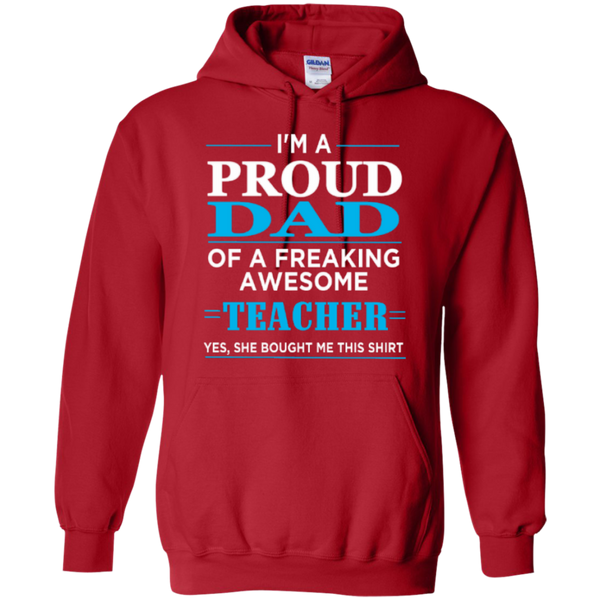 Proud Dad of a freaking awesome Teacher  Hoodie 8 oz - TeachersLoungeShop - 11
