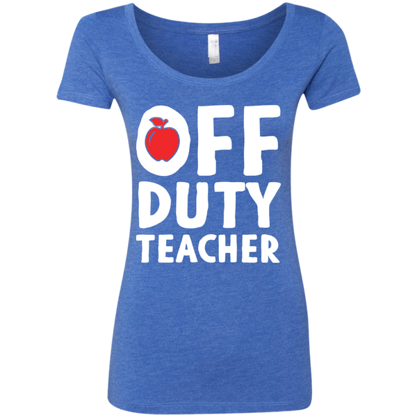 Off Duty Teacher Next   Level Ladies Triblend Scoop - TeachersLoungeShop - 6
