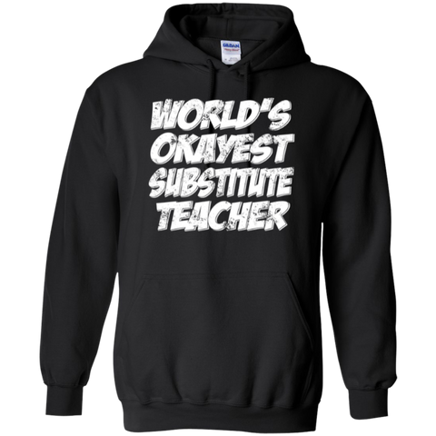 World's Okayest Substitue Teacher  Hoodie - TeachersLoungeShop - 1