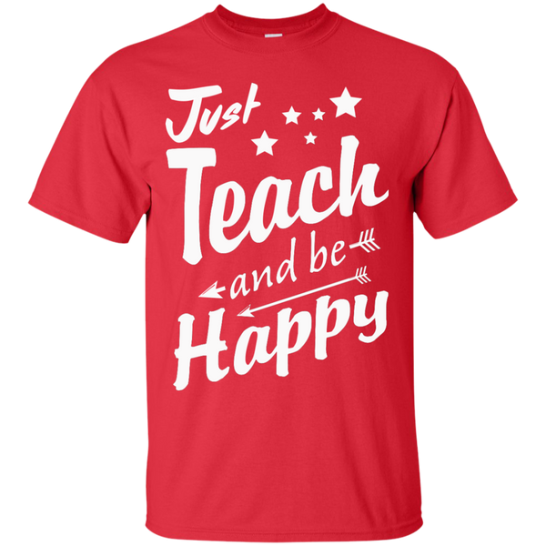 Just Teach and Be Happy  T-Shirt - TeachersLoungeShop - 8