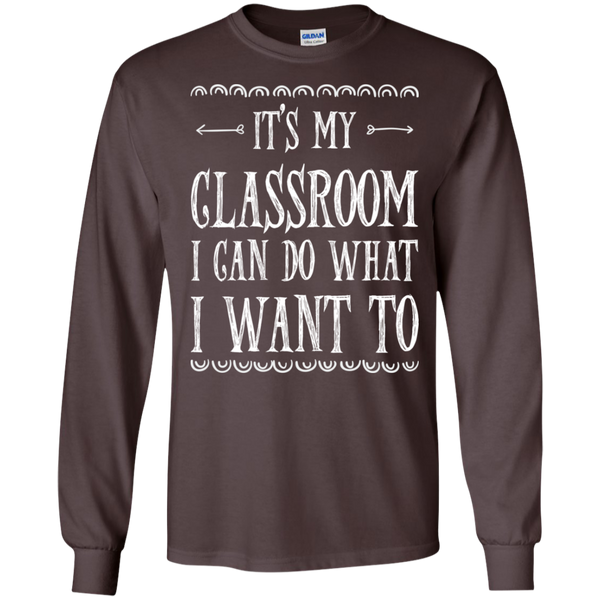 It's My Classroom I can do what i want to LS Ultra Cotton Tshirt - TeachersLoungeShop - 3