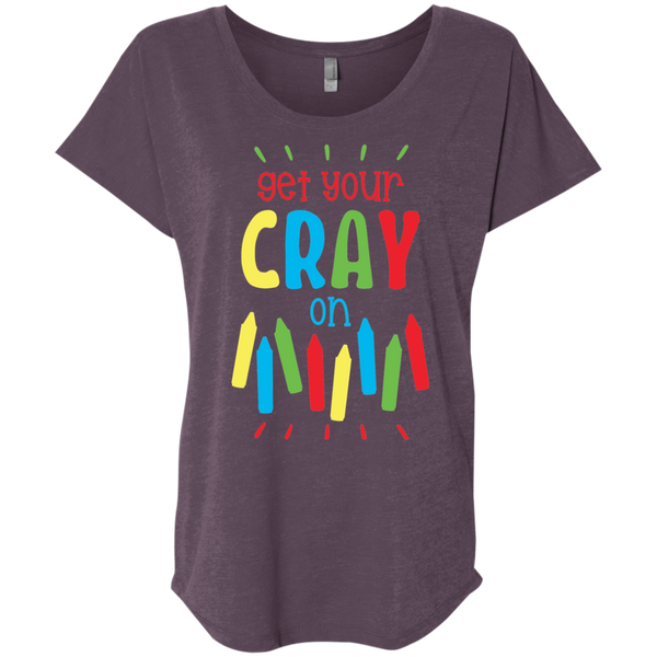 Get your Cray  On  Triblend Dolman Sleeve