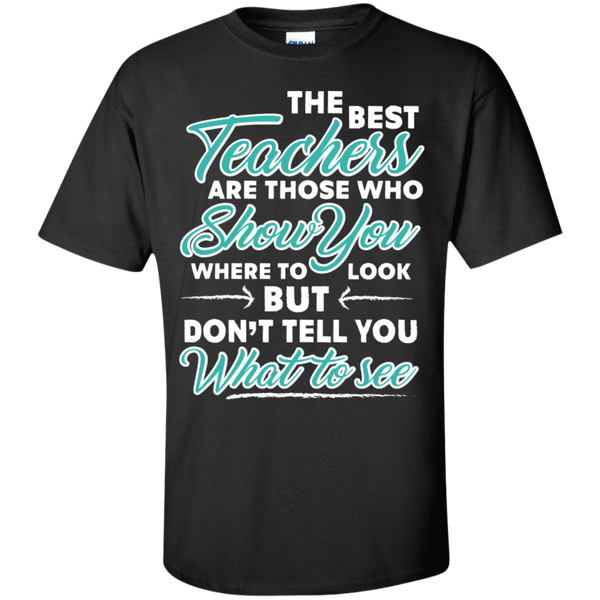 The Best Teachers are those who show you  T-Shirt - TeachersLoungeShop - 1