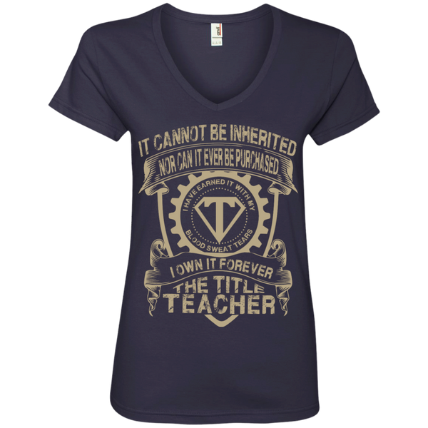 It cannot be inherited nor it ever be purchased I own it forever the title Teacher  V-Neck Tee - TeachersLoungeShop - 3