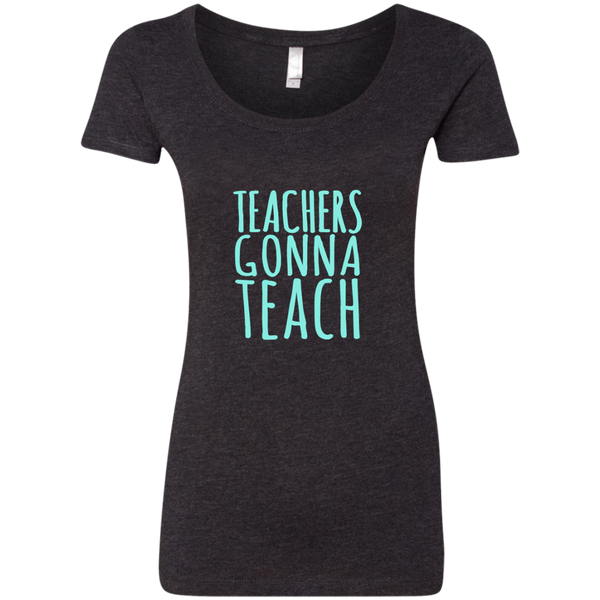 Teachers Gonna Teach Next Level Ladies Triblend Scoop - TeachersLoungeShop - 3