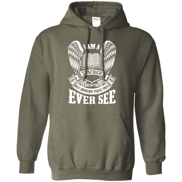 I am a Teacher One of the Most Important People You'll Ever See Pullover Hoodie 8 oz - TeachersLoungeShop - 9