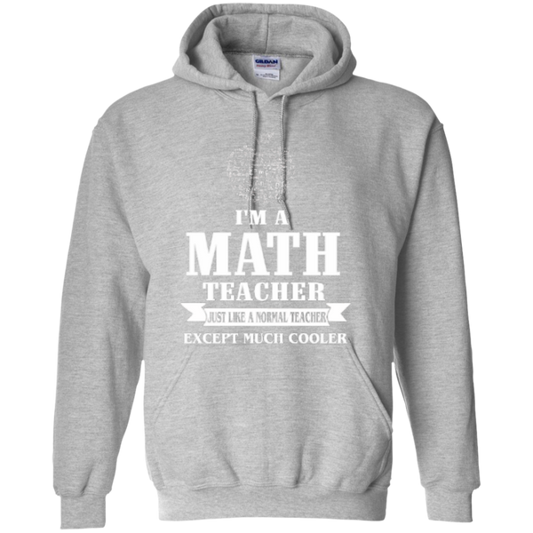 I am a Math Teacher just like a Normal Teacher Except Much Cooler Teacher T-shirt Hoodie - TeachersLoungeShop - 7