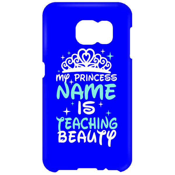 My Princess Name is Teaching Beauty Mobile Samsung Galaxy S6 Clip - TeachersLoungeShop - 3