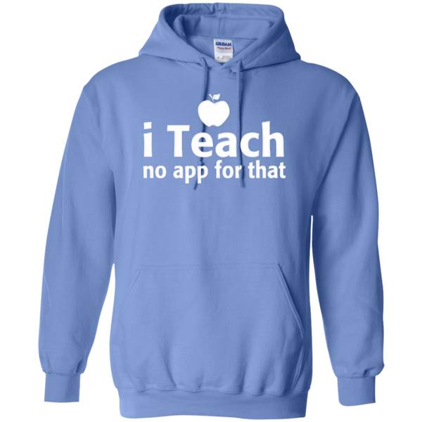 I Teach No App For That Teacher T-shirt Hoodie - TeachersLoungeShop - 8