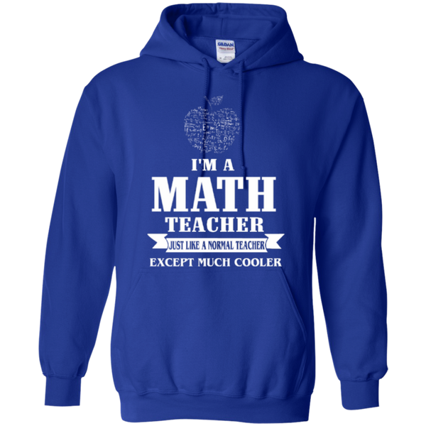 I am a Math Teacher just like a Normal Teacher Except Much Cooler Teacher T-shirt Hoodie - TeachersLoungeShop - 11