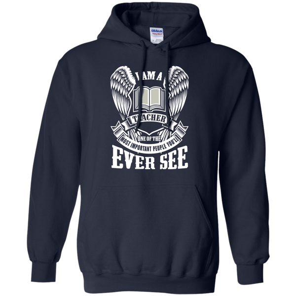 I am a Teacher One of the Most Important People You'll Ever See Pullover Hoodie 8 oz - TeachersLoungeShop - 2