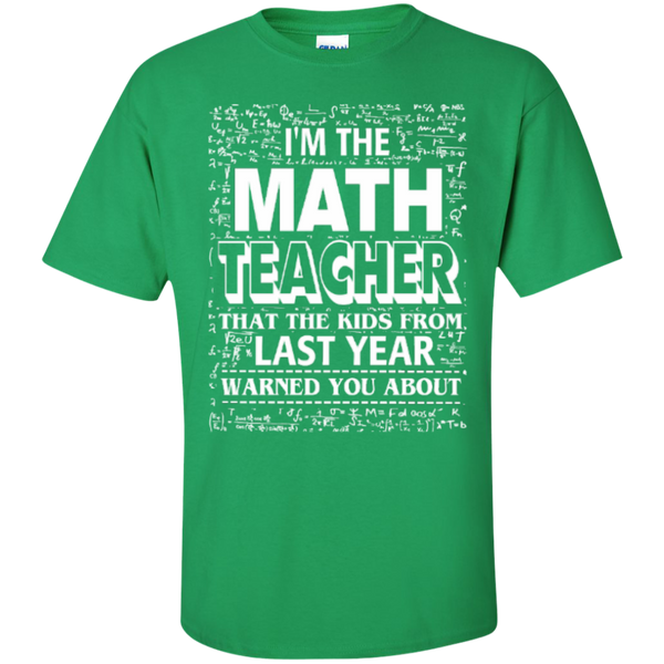 I am the Math Teacher that the Kids from Last Year Warned You About Teacher T-shirt Hoodie - TeachersLoungeShop - 3