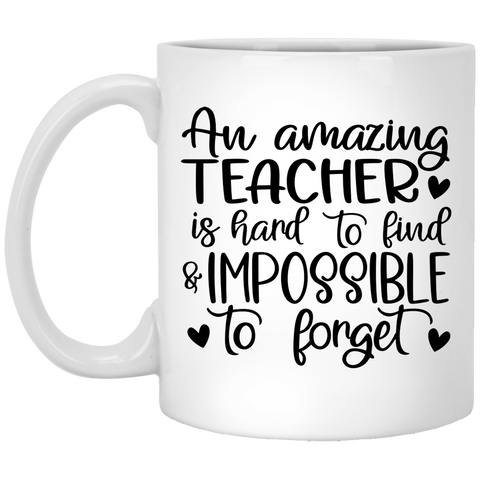 An amazing Teacher is hard to find   11 oz. White Mug