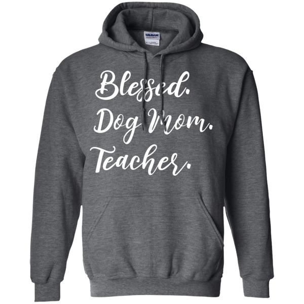 Blessed Dog Mom Teacher Pullover Hoodie 8 oz.