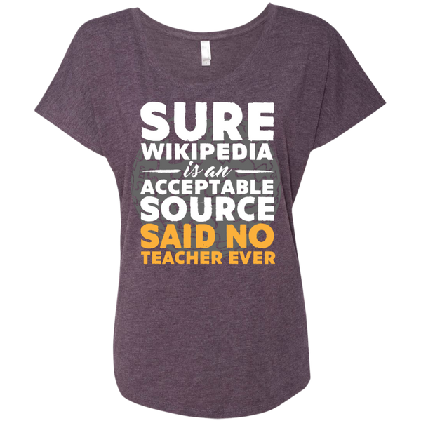 Sure Wikipedia is an Acceptable Source Said NO Teacher Ever next Level Ladies Triblend Dolman Sleeve - TeachersLoungeShop - 6