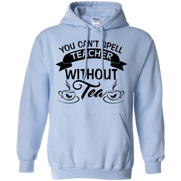 You Can't Spell Teacher without Tea   Hoodie 8 oz - TeachersLoungeShop - 5