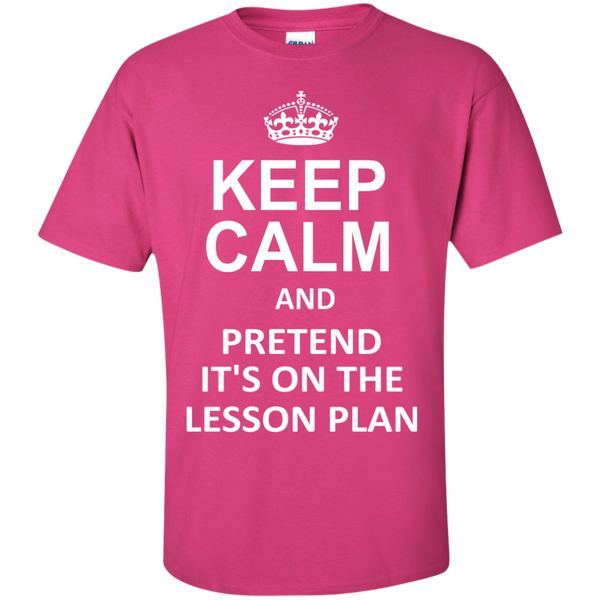 Keep Calm and Pretend It's on The Lesson Plan  T-Shirt - TeachersLoungeShop - 6