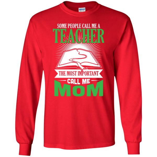 Some people call me a Teacher the most important call me MOM   Ultra Cotton Tshirt - TeachersLoungeShop - 2
