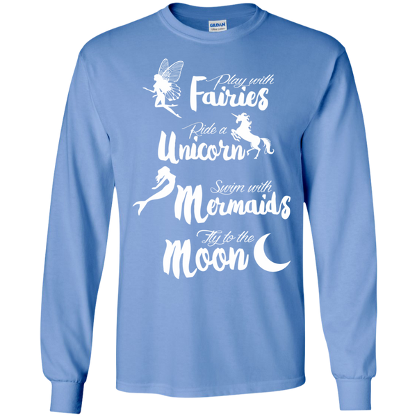 Play with Fairies Ride a Unicorn Swim with Mermaids Fly to the Moon LS Ultra Cotton Tshirt - TeachersLoungeShop - 6